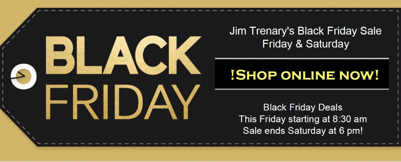 Jim Trenary Troy - Black Friday Event